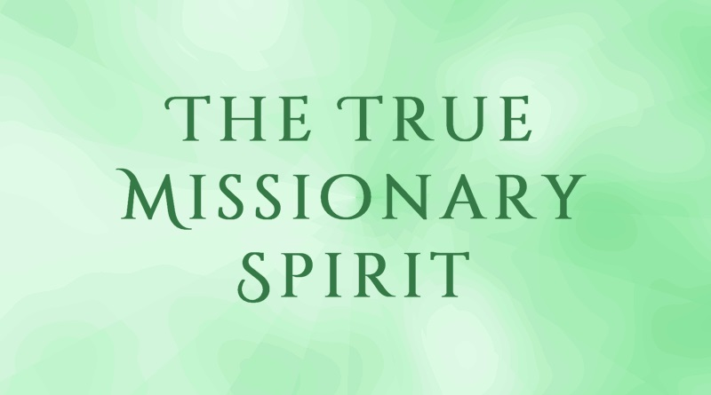 The True Missionary Spirit