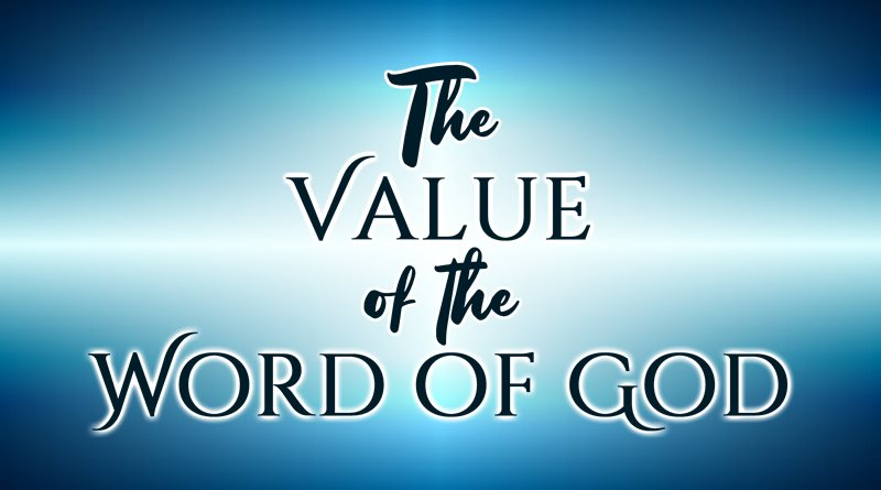 The Value of the Word of God
