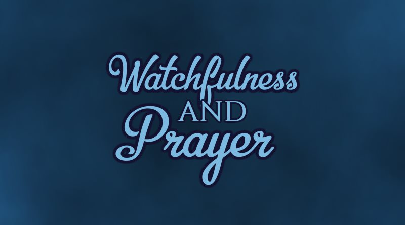 Watchfulness and Prayer