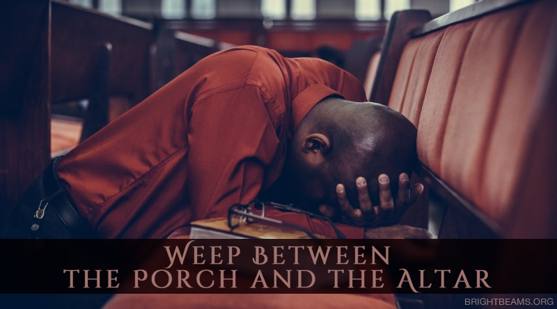 Weep Between the Porch and the Altar - a man covering his face while praying in church
