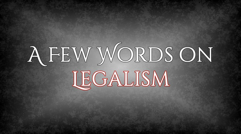A Few Words on Legalism